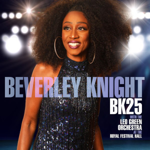 Beverley Knight的專輯BK25: Beverley Knight (with The Leo Green Orchestra) [At the Royal Festival Hall]