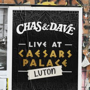 Album Live at Caesar's Palace (Luton) from Chas & Dave