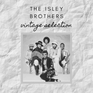 Album The Isley Brothers - Vintage Selection from The Isley Brothers