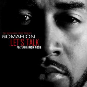 Listen to Let's Talk (feat. Rick Ross) (Explicit) song with lyrics from Omarion