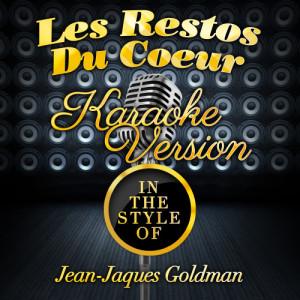 Karaoke - Ameritz的專輯Les Restos Du Coeur (In the Style of Jean-Jaques Goldman) [Karaoke Version] - Single