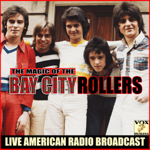 Album The Magic of the Bay City Rollers (Live) from Bay City Rollers
