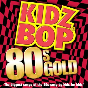 Album Kidz Bop 80s Gold from Kidz Bop Kids