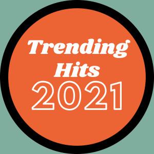 Trending Hits 2021 (Explicit) dari Various Artists