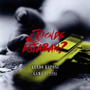 Album Donde Estaban (feat. Kendo & Gama La Sensa) from Kendo