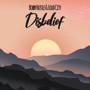 Album Disbelief from Bobby Hustle