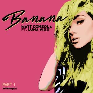 Album Banana (Remixes Part 1) from Matt Consola