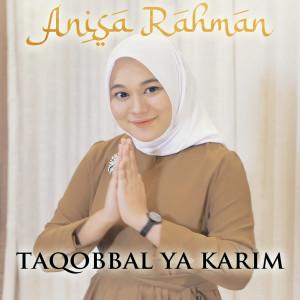 Taqobbal Ya Karim dari Anisa Rahman