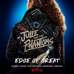 Album Edge of Great from Julie and the Phantoms Cast