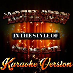 Karaoke - Ameritz的專輯Another Openin Another Show (In the Style of Kiss Me Kate) [Karaoke Version] - Single
