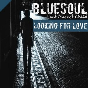 Album Looking for Love (feat. Augustchild) from Bluesoul SA