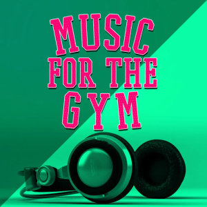 Gym Music的專輯Music for the Gym