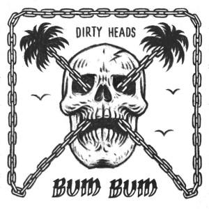Bum Bum (Explicit) dari Dirty Heads
