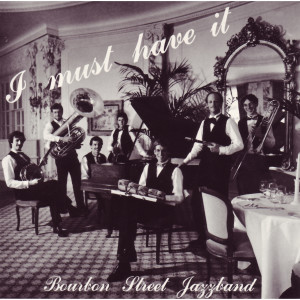 Album I Must Have It from Bourbon Street Jazz Band