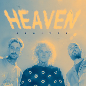 Album Heaven (Remixes) from Cheat Codes