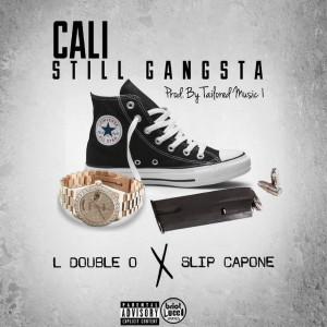 Album Cali Still Gangsta (feat. Slip Capone) (Explicit) from Slip Capone