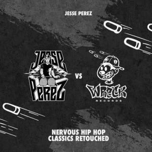 Album Nervous Hip Hop Classics Retouched from Jesse Perez