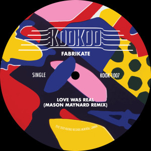 Album Love Was Real (Mason Maynard Remix) from Fabrikate
