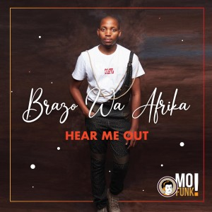 Album Hear Me Out from Brazo Wa Afrika