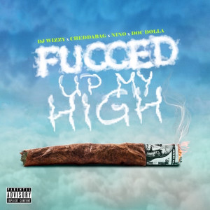 Album Fucced up My High (Explicit) from Nino