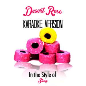 Karaoke - Ameritz的專輯Desert Rose (In the Style of Sting) [Karaoke Version] - Single