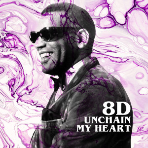 Unchain My Heart (8D)