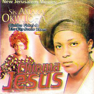 Album Chioma Jesus from Sis Amaka Okwuoha