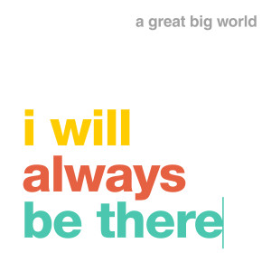 A Great Big World的專輯i will always be there