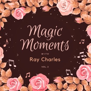 Magic Moments with Ray Charles, Vol. 2