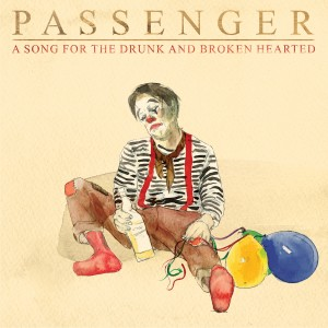 Album A Song for the Drunk and Broken Hearted from Passenger