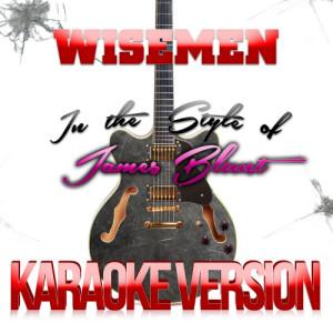 Karaoke - Ameritz的專輯Wisemen (In the Style of James Blunt) [Karaoke Version] - Single