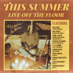 Album This Summer: Live Off The Floor from Alessia Cara