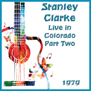 Album Live in Colorado 1979 Part Two from Stanley Clarke