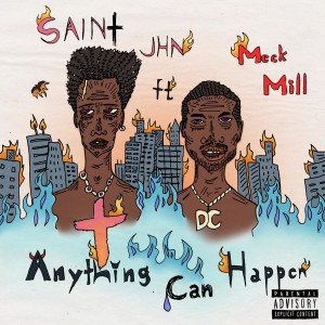 SAINt JHN的專輯Anything Can Happen (feat. Meek Mill)