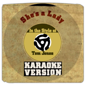 Karaoke - Ameritz的專輯She's a Lady (In the Style of Tom Jones) [Karaoke Version] - Single