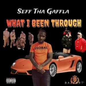 Seff Tha Gaffla的專輯What I Been Through (Explicit)