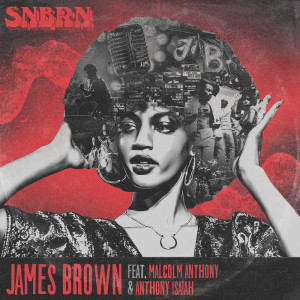 Listen to James Brown song with lyrics from SNBRN