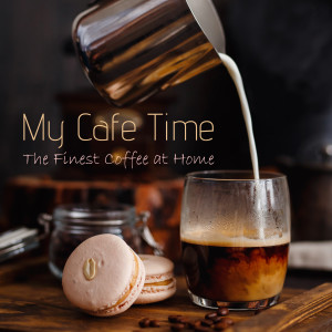 Album My Cafe Time - The Finest Coffee at Home from Café Lounge