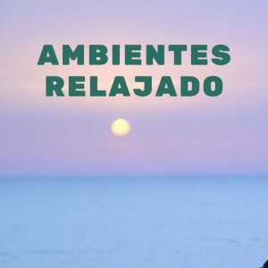 Album Ambientes Relajado from Musica Relajante