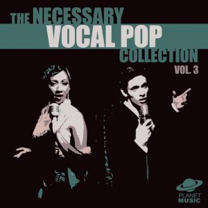 The Hit Co.的專輯The Necessary Vocal Pop Collection, Vol. 3