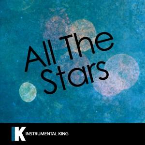 Instrumental King的專輯All The Stars (In the Style of Kendrick Lamar & SZA) [Karaoke Version]