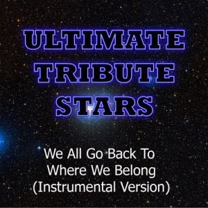 Ultimate Tribute Stars的專輯R.E.M. - We All Go Back To Where We Belong (Instrumental Version)
