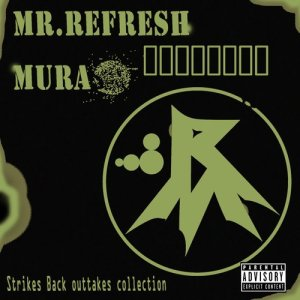 Album Strikes Back outtakes collection (f**k edit) from MR.Refresh Mura