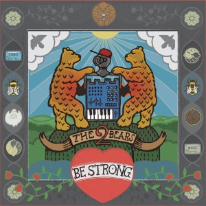 Album Be Strong from The 2 Bears