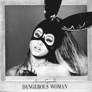 Dangerous Woman (Edited)