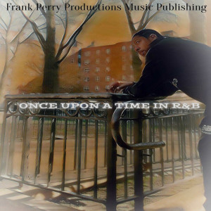 Album Once Upon a Time in R&b from Frank Perry