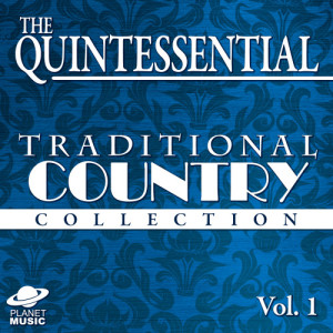 The Hit Co.的專輯The Quintessential Traditional Country Collection, Vol. 1