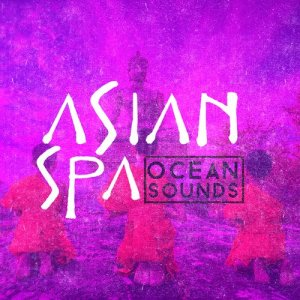 Asian Spa: Ocean Sounds