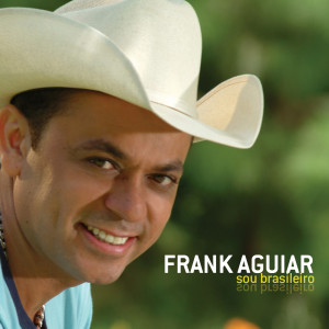 Sou Brasileiro 2006 Frank Aguiar