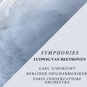 Album Symphonies - Ludwig Van Beethoven from Paris Conservatoire Orchestra